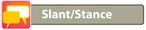 Slant/Stance